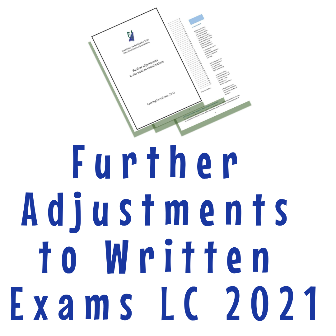 Further adjustments to written exams LC 2021